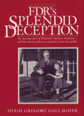 FDR's Splendid Deception (FDR Memorial Edition) by Hugh Gregory Gallagher