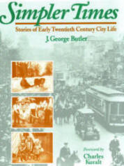 Simpler Times Stories of Early Twentieth Century Life by J. George Butler